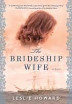 The Brideship Wife ebook by Leslie Howard