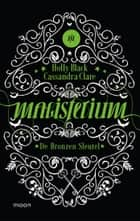 Magisterium boek 3 - De Bronzen Sleutel ebook by Holly Black
