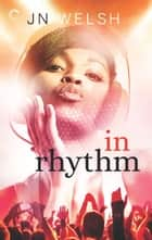 In Rhythm ebook by JN Welsh