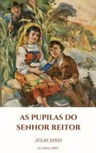 As Pupilas do Senhor Reitor (Ilustrado) ebook by Júlio Dinis