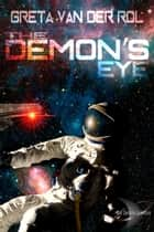 The Demon's Eye ebook by Greta van der Rol