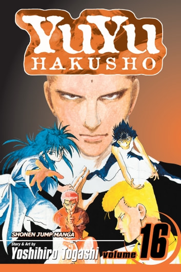 YuYu Hakusho, Vol. 16 - Into The Demon Plane!! ebook by Yoshihiro Togashi