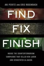 Find, Fix, Finish ebook by Aki Peritz,Eric Rosenbach