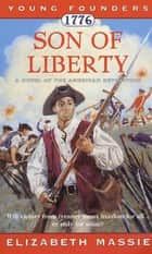 1776: Son of Liberty - A Novel of the American Revolution ebook by Elizabeth Massie