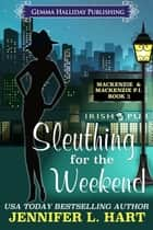 Sleuthing for the Weekend ebook by Jennifer L. Hart