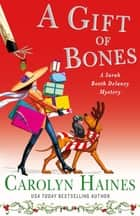 A Gift of Bones - A Sarah Booth Delaney Mystery ebook by Carolyn Haines