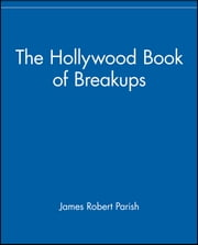 The Hollywood Book of Breakups ebook by James Robert Parish