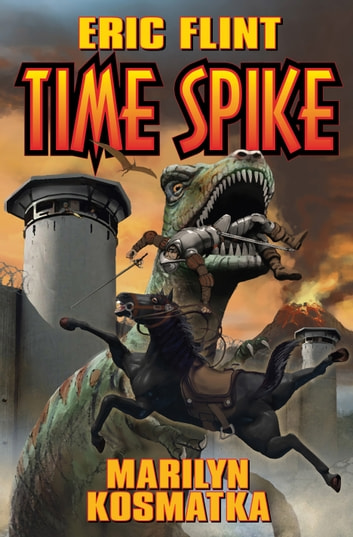 Time Spike ebook by Eric Flint,Marilyn Kosmatka