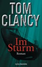 Im Sturm - Thriller ebook by Tom Clancy, Hardo Wichmann