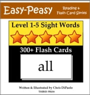 Levels 1-5 Sight Words: 300+ Flash Cards (5 Books In One) ebook by Chris DiPaolo