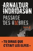 Passage des Ombres ebook by Arnaldur Indridason