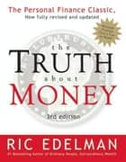 The Truth About Money 3rd Edition E-bok by Ric Edelman