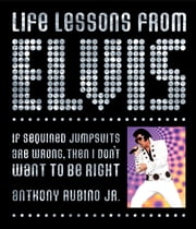 Life Lessons from Elvis ebook by Anthony Rubino