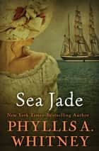 Sea Jade ebook by Phyllis A. Whitney