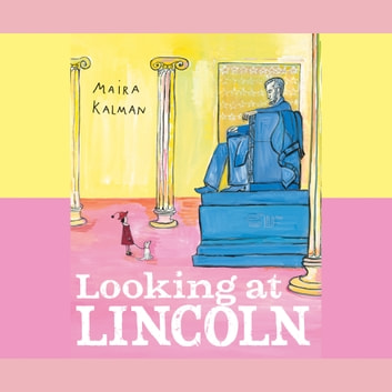 Looking at Lincoln audiobook by Maira Kalman