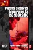 Customer Satisfaction Measurement for ISO 9000: 2000 ebook by Bill Self,Greg Roche,Nigel Hill