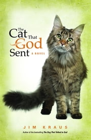 The Cat That God Sent ebook by Jim Kraus