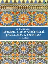 Arabic Geometrical Pattern and Design ebook by J. Bourgoin