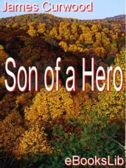 Son of a Hero ebook by James Oliver Curwood