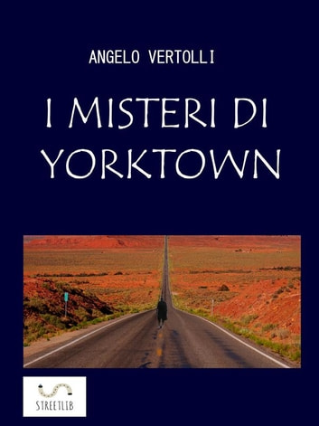 I misteri di Yorktown eBook by Angelo Vertolli