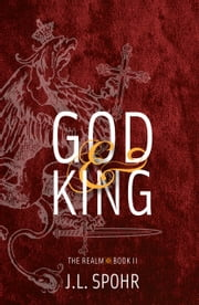 God & King (Book II The Realm) ebook by J. L. Spohr