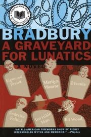 A Graveyard for Lunatics - Another Tale of Two Cities ebook by Ray Bradbury