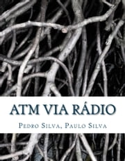 ATM via Rádio - Wireless Asynchronous Transfer Mode (ATM) Networking ebook by Pedro Mendes da Silva, Paulo Mendes da Silva