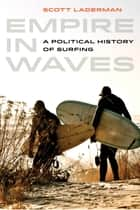 Empire in Waves ebook by Scott Laderman