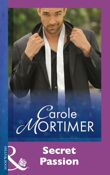 Secret Passion (Mills & Boon Modern) ebook by Carole Mortimer