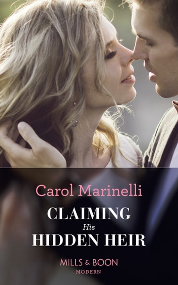 Claiming His Hidden Heir (Mills & Boon Modern) (Secret Heirs of Billionaires, Book 13) 電子書籍 by Carol Marinelli