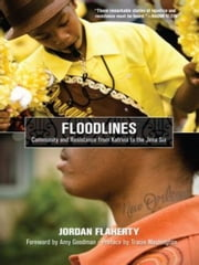 Floodlines - Community and Resistance from Katrina to the Jena Six ebook by Jordan Flaherty,Amy Goodman,Tracie Washington