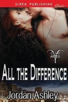 All the Difference ebook by Jordan Ashley