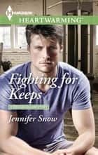 Fighting for Keeps - A Clean Romance ebook by Jennifer Snow
