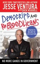 DemoCRIPS and ReBLOODlicans ebook by Jesse Ventura,Dick Russell