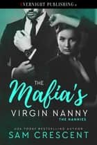 The Mafia's Virgin Nanny ebook by