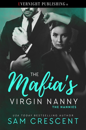 The Mafia's Virgin Nanny ebook by Sam Crescent