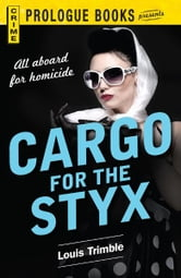 Cargo for the Styx ebook by Louis Trimble