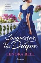 Conquistar Um Duque ebook by Lenora Bell