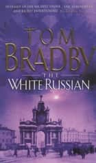 The White Russian ebook by Tom Bradby