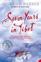Seven Years in Tibet ebook by Heinrich Harrer, Richard Graves