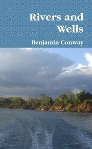 Rivers and Wells ebook by Benjamin Conway