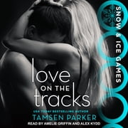 Love on the Tracks audiobook by Tamsen Parker
