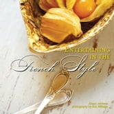 Entertaining in the French Style ebook by Eileen Johnson