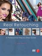 Real Retouching ebook by Carrie Beene