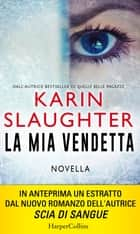 La mia vendetta ebook by Karin Slaughter