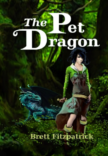 The Pet Dragon ebook by Brett Fitzpatrick