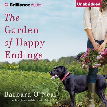 Garden of Happy Endings, The - A Novel audiobook by Barbara O'Neal