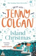 An Island Christmas ebook by Jenny Colgan