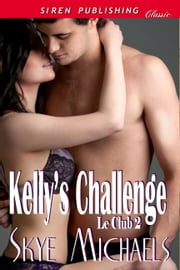 Kelly's Challenge ebook by Skye Michaels