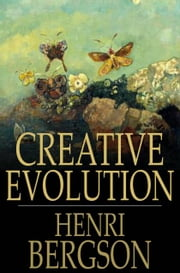 Creative Evolution ebook by Henri Bergson,Arthur Mitchell